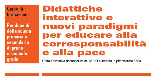 Didattiche interattive e nuovi paradigmi per educare alla corresponsabilità e alla pace